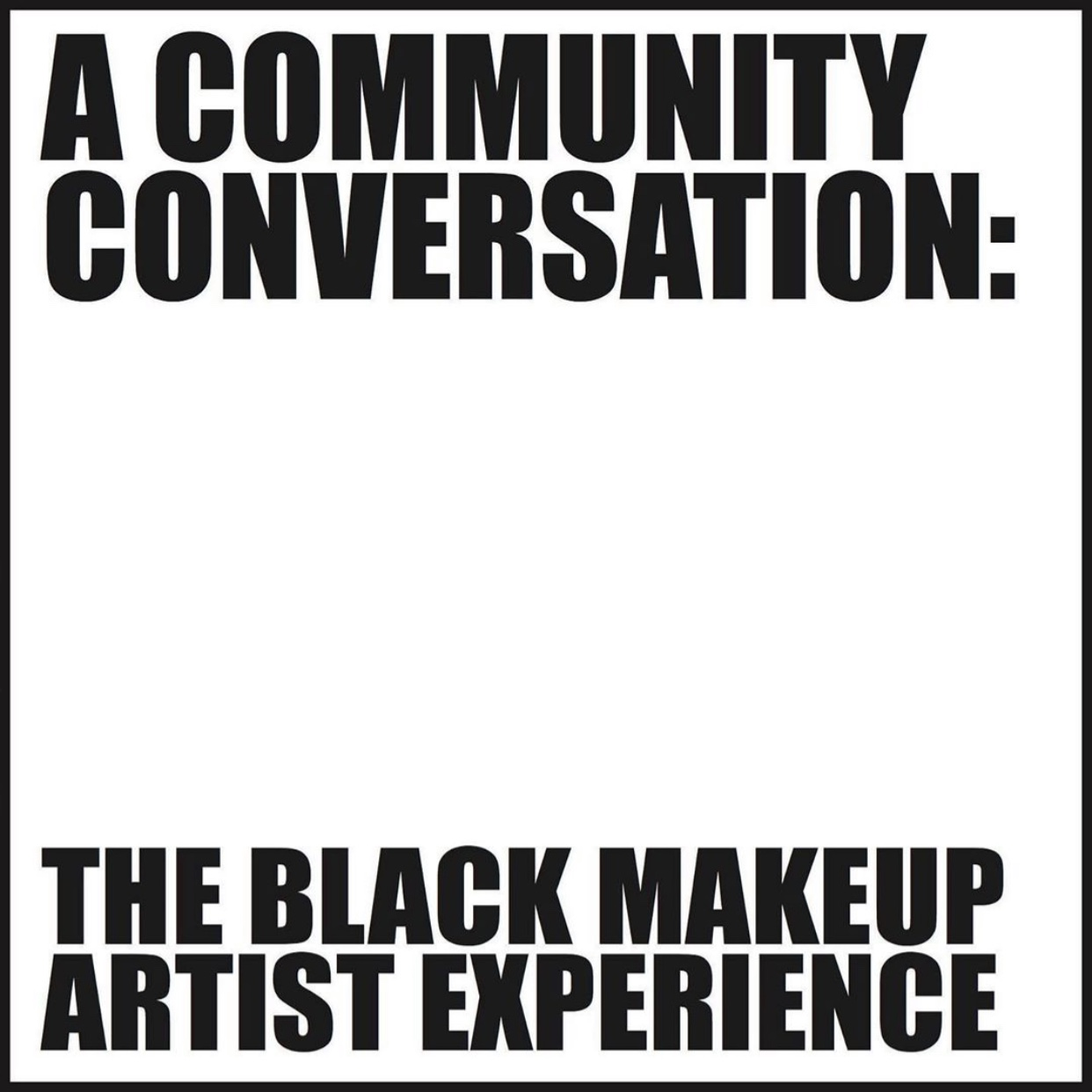 Community Conversation: The Black Makeup Artist Experience