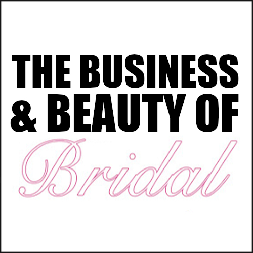 The Business & Beauty of Bridal