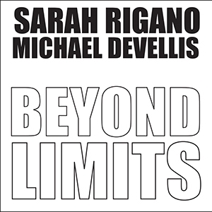 Beyond Limits with Sarah Rigano + Michael DeVellis